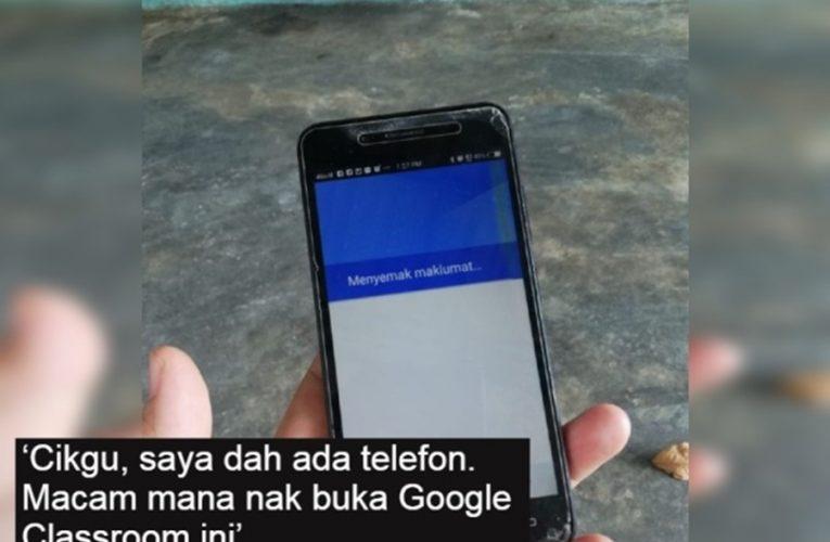 'Cikgu, Saya Dah Ada Telefon. Macam Mana Nak Buka Google Classroom Ini' – Ramai Sebak!
