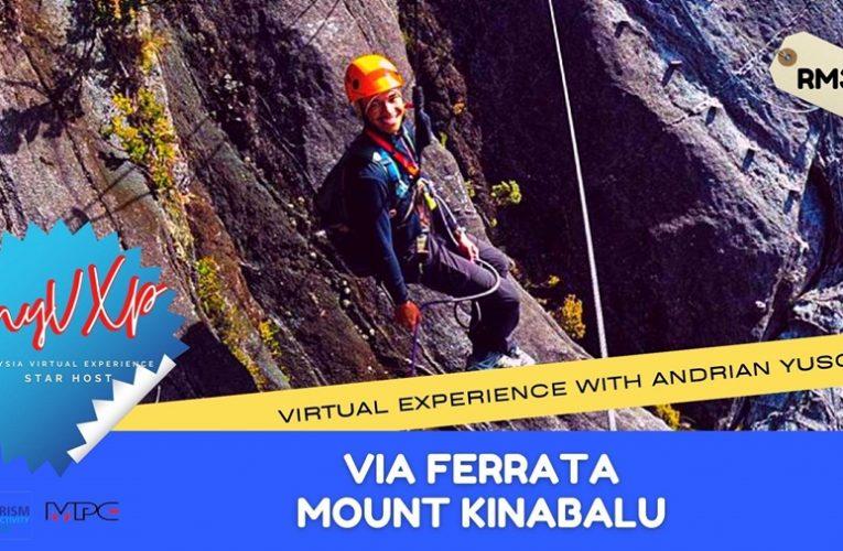 Persembahan Malaysia Virtual Experience Epik Cabaran Pendakian Via Ferrata Gunung Kinabalu